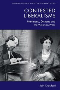 Book cover of Contested Liberalisms: Martineau, Dickens and the Victorian Press by Iain Crawford